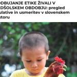 SPODBUJANJE ETIKE ŽIVALI V PREDŠOLSKEM OBDOBJU: pregled regulative in usmeritev v slovenskem prostoru