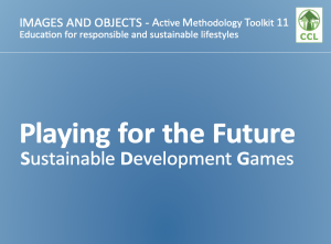 PLAYING FOR THE FUTURE Sustainable Development Games